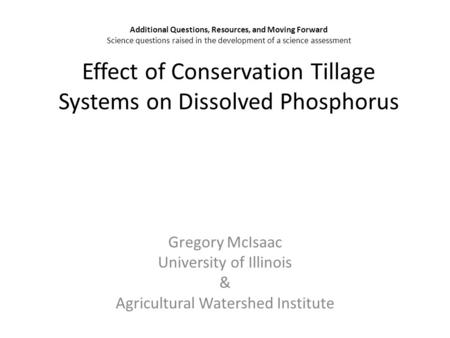 Additional Questions, Resources, and Moving Forward Science questions raised in the development of a science assessment Effect of Conservation Tillage.