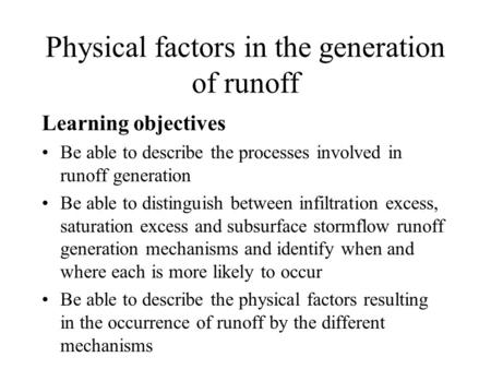 Physical factors in the generation of runoff