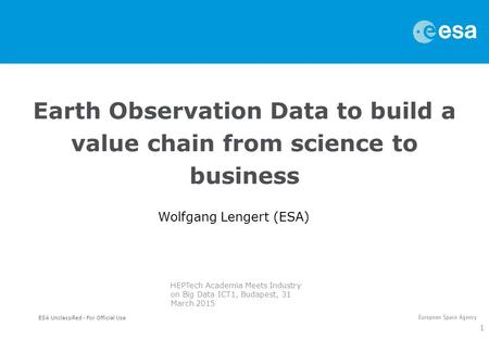 Earth Observation Data to build a value chain from science to business