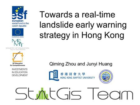 Towards a real-time landslide early warning strategy in Hong Kong Qiming Zhou and Junyi Huang.