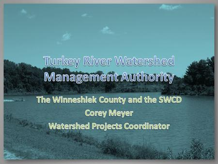  8 Communities rest within the watershed, 6 public water supplies, 4 municipal waste systems, Turkey River considered high quality water resource  129,545.