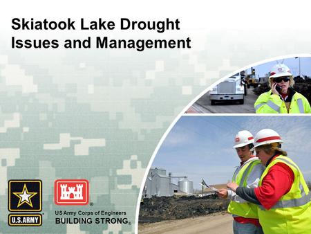 US Army Corps of Engineers BUILDING STRONG ® Skiatook Lake Drought Issues and Management.