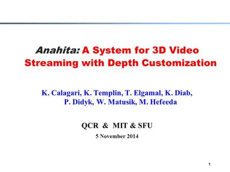 Anahita: A System for 3D Video Streaming with Depth Customization