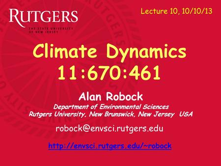 Alan Robock Department of Environmental Sciences Rutgers University, New Brunswick, New Jersey USA