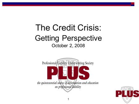 1 The Credit Crisis: Getting Perspective October 2, 2008.