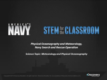 Physical Oceanography and Meteorology, Navy Search and Rescue Operation Science Topic: Meteorology and Physical Oceanography.