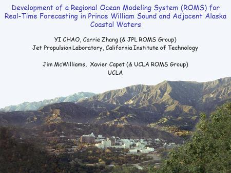 1 Development of a Regional Ocean Modeling System (ROMS) for Real-Time Forecasting in Prince William Sound and Adjacent Alaska Coastal Waters YI CHAO,