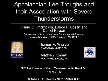 Appalachian Lee Troughs and their Association with Severe Thunderstorms Daniel B. Thompson, Lance F. Bosart and Daniel Keyser Department of Atmospheric.
