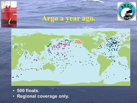 Argo a year ago. 500 floats. Regional coverage only.