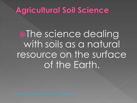  The science dealing with soils as a natural resource on the surface of the Earth. 