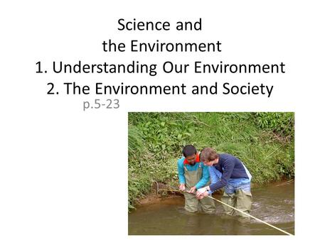 Science and the Environment 1. Understanding Our Environment 2