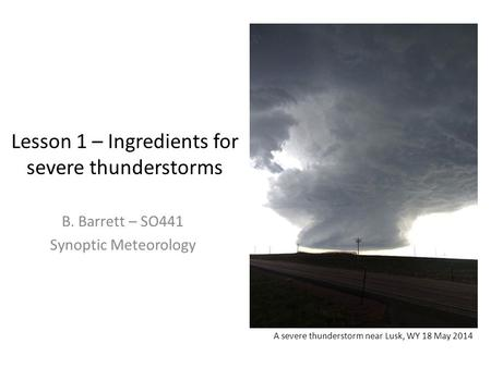 Lesson 1 – Ingredients for severe thunderstorms