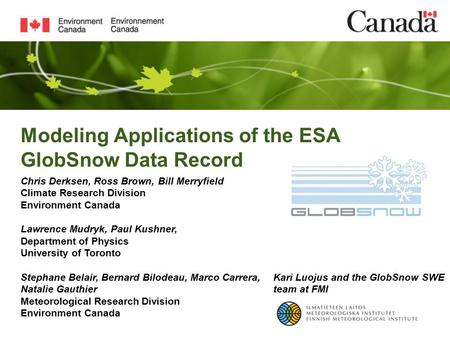 Modeling Applications of the ESA GlobSnow Data Record