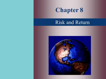 Chapter 8 Risk and Return. Topics Covered  Markowitz Portfolio Theory  Risk and Return Relationship  Testing the CAPM  CAPM Alternatives.