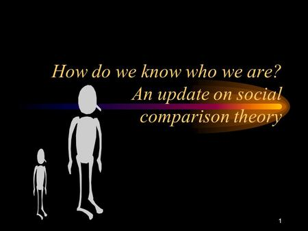 How do we know who we are? An update on social comparison theory