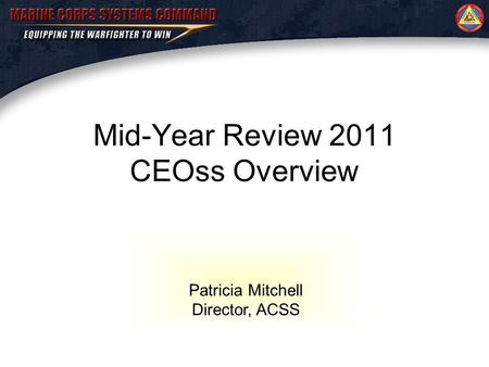 Patricia Mitchell Director, ACSS Mid-Year Review 2011 CEOss Overview.