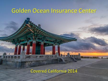 Golden Ocean Insurance Center Covered California 2014.