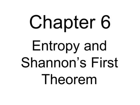 Entropy and Shannon's First Theorem