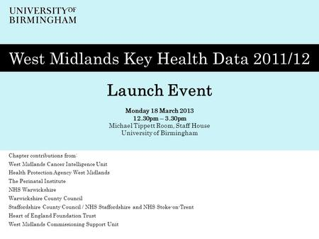 Chapter 7 Measuring inequalities in small area life expectancy West Midlands Key Health Data 2011/12 Launch Event Monday 18 March 2013 12.30pm – 3.30pm.