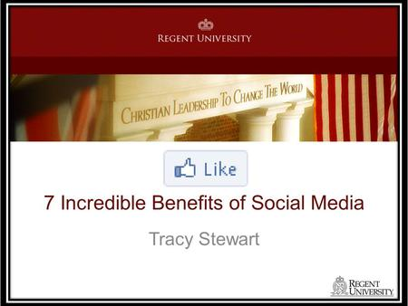 7 Incredible Benefits of Social Media Tracy Stewart.
