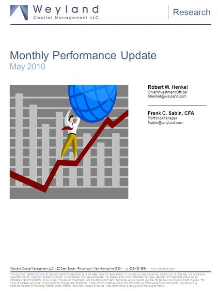 Robert W. Henkel Chief Investment Officer Frank C. Sabin, CFA Portfolio Manager Monthly Performance Update May 2010.