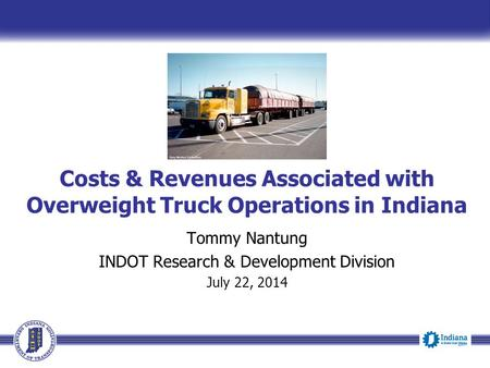 Tommy Nantung INDOT Research & Development Division July 22, 2014