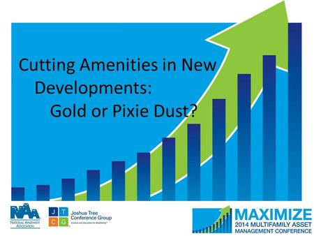 #MAMConf14 Cutting Amenities in New Developments: Gold or Pixie Dust?