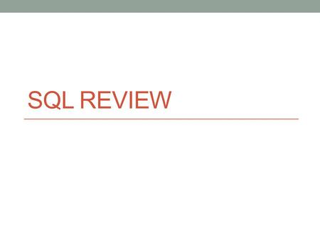SQL Review.