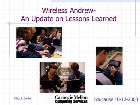 Educause 10-12-2000 Chuck Bartel Wireless Andrew- An Update on Lessons Learned.