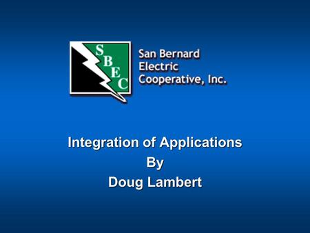Integration of Applications By Doug Lambert. Service Area: