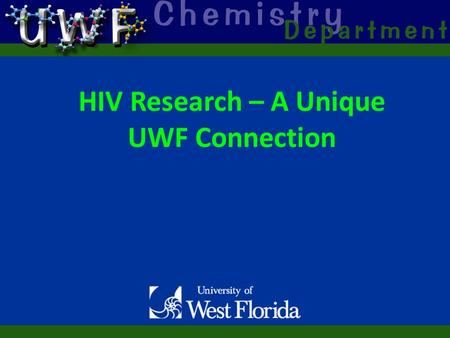 HIV Research – A Unique UWF Connection. Dr. Michael Summer B.S. Chemistry – UWF PhD Chemistry – Emory University Professor, University of Maryland, Baltimore.