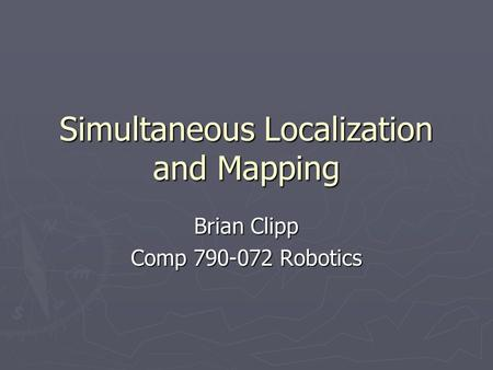 Simultaneous Localization and Mapping