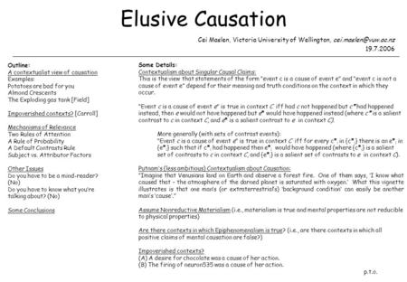 Elusive Causation Cei Maslen, Victoria University of Wellington, 19.7.2006 Some Details: Contextualism about Singular Causal Claims: