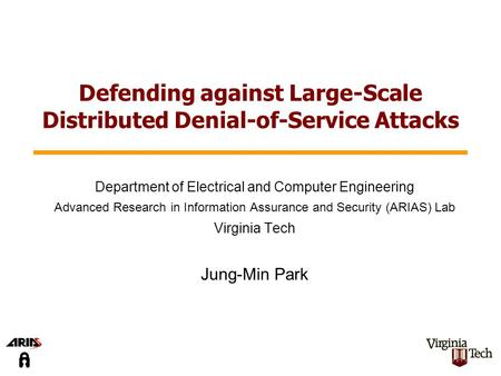 Defending against Large-Scale Distributed Denial-of-Service Attacks Department of Electrical and Computer Engineering Advanced Research in Information.