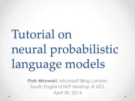 Tutorial on neural probabilistic <strong>language</strong> models