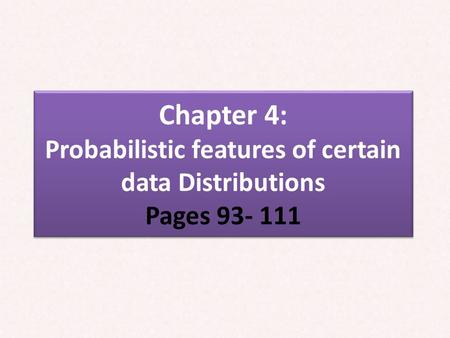 Chapter 4: Probabilistic features of certain data Distributions Pages