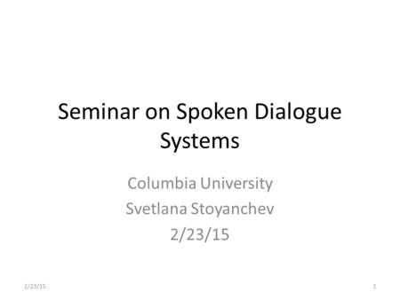 Seminar on Spoken Dialogue Systems