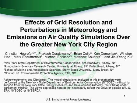 Effects of Grid Resolution and Perturbations in Meteorology and Emissions on Air Quality Simulations Over the Greater New York City Region Christian Hogrefe.
