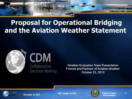 Federal Aviation Administration 1 June 2013 Federal Aviation Administration 1 October 2013 WET Update to NBAA and FPAW Federal Aviation Administration.