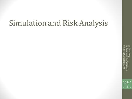 Simulation and Risk Analysis
