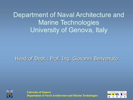 Univerity of Genova Department of Naval Architecture and Marine Technologies Department of Naval Architecture and Marine Technologies University of Genova,