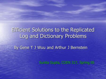 Efficient Solutions to the Replicated Log and Dictionary Problems