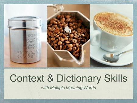 Context & Dictionary Skills
