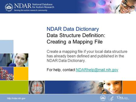 1http://ndar.nih.gov NDAR Data Dictionary | Data Structure Mapping NDAR Data Dictionary Data Structure Definition: Creating a Mapping File Create a mapping.