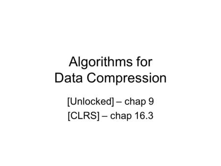Algorithms for Data Compression