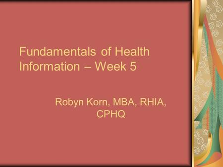 Fundamentals of Health Information – Week 5
