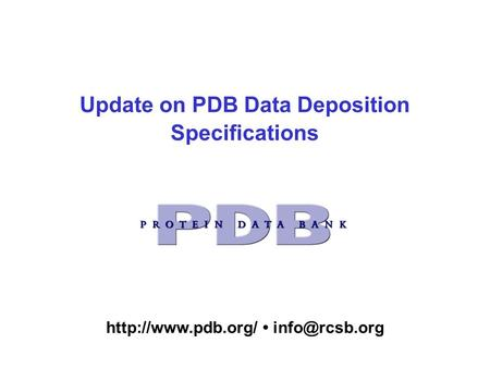 Update on PDB Data Deposition Specifications