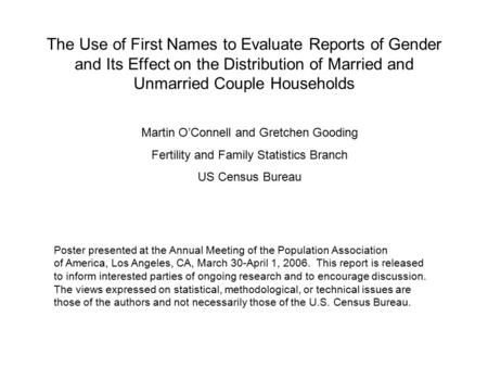 The Use of First Names to Evaluate Reports of Gender and Its Effect on the Distribution of Married and Unmarried Couple Households Martin O'Connell and.