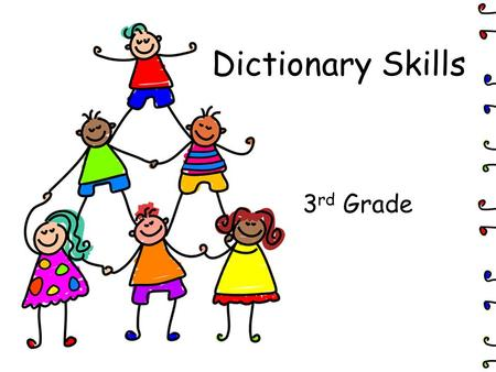 Dictionary Skills 3 rd Grade. How are dictionaries organized?? Alphabetically, or ABC order!!