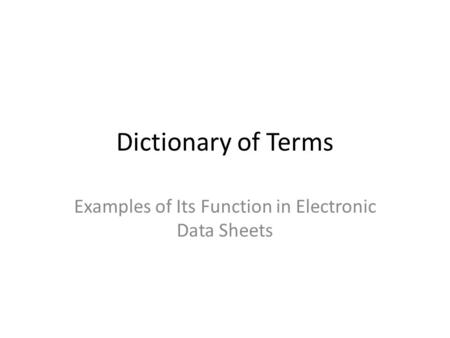 Dictionary of Terms Examples of Its Function in Electronic Data Sheets.
